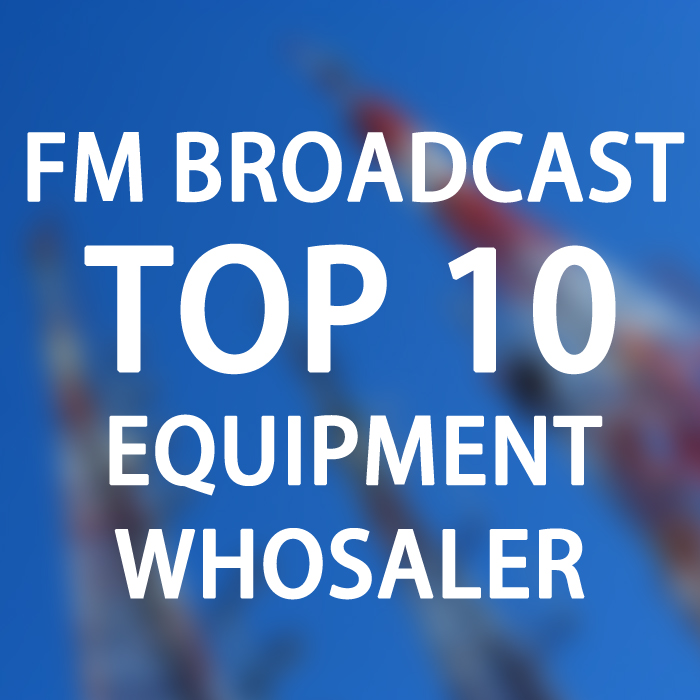 Top 9 Best FM Radio Broadcast Transmitter Wholesalers, Suppliers, Manufacturers from China/USA/Europe in 2020