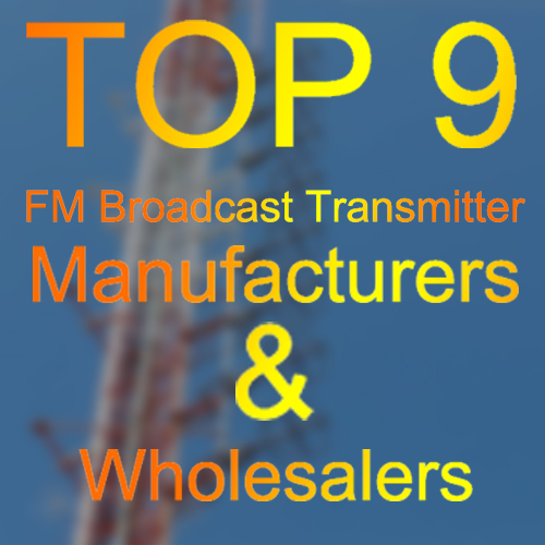 Top 9 Best FM Radio Broadcast Transmitter Wholesalers, Suppliers, Manufacturers from China/USA/Europe in 2021